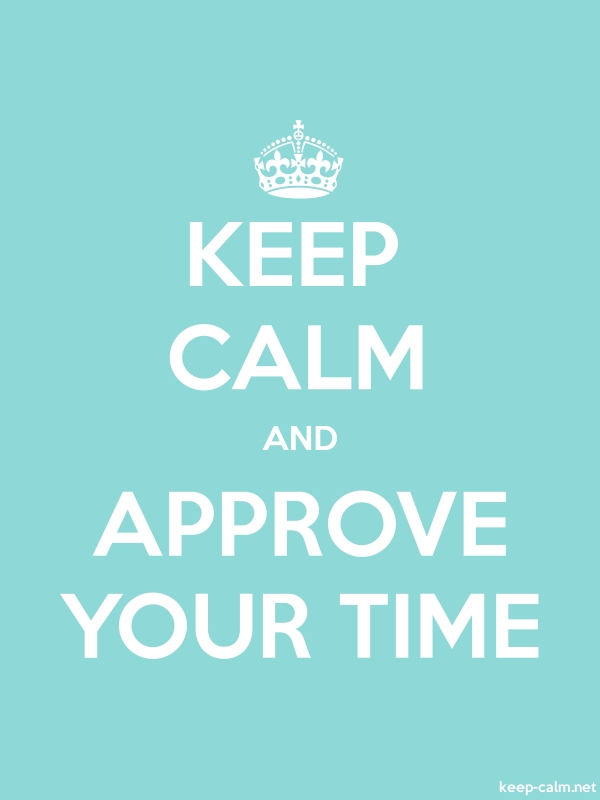 KEEP CALM AND APPROVE YOUR TIME - white/lightblue - Default (600x800)
