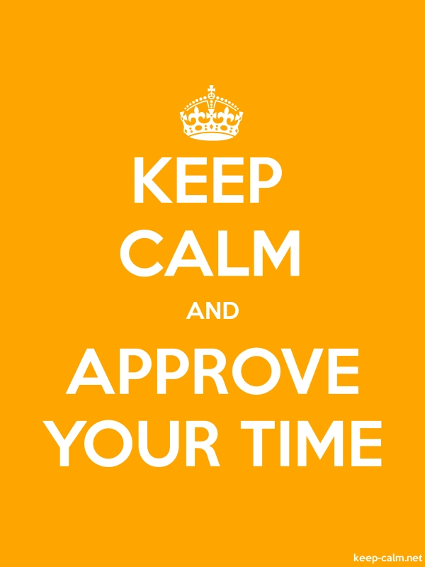 KEEP CALM AND APPROVE YOUR TIME - white/orange - Default (600x800)