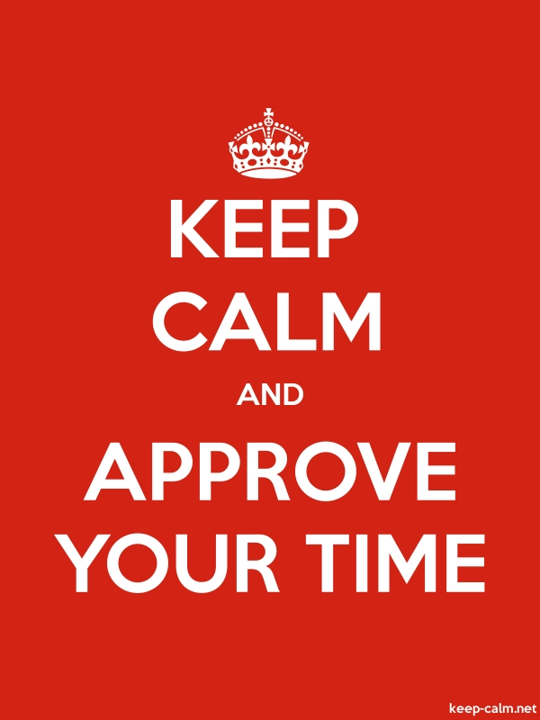 KEEP CALM AND APPROVE YOUR TIME - white/red - Default (600x800)