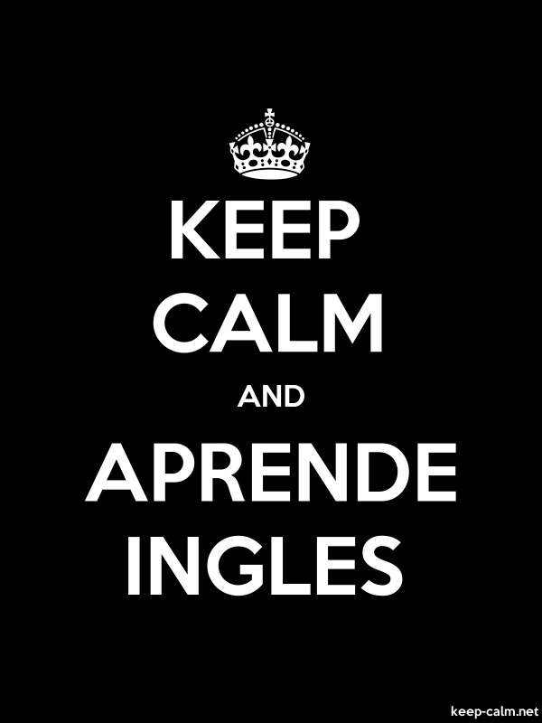 KEEP CALM AND APRENDE INGLES - white/black - Default (600x800)