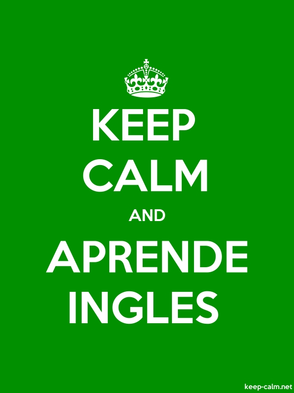KEEP CALM AND APRENDE INGLES - white/green - Default (600x800)