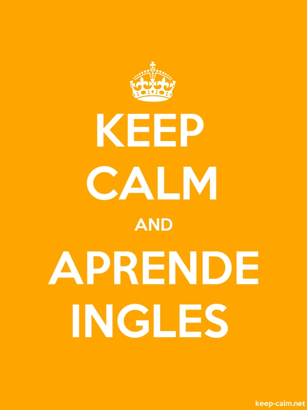 KEEP CALM AND APRENDE INGLES - white/orange - Default (600x800)