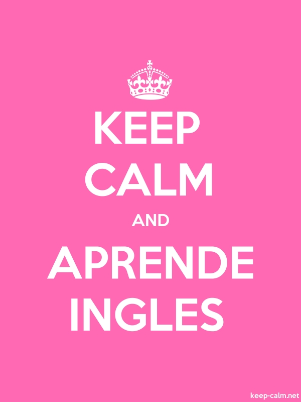 KEEP CALM AND APRENDE INGLES - white/pink - Default (600x800)