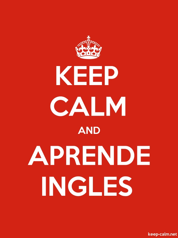 KEEP CALM AND APRENDE INGLES - white/red - Default (600x800)
