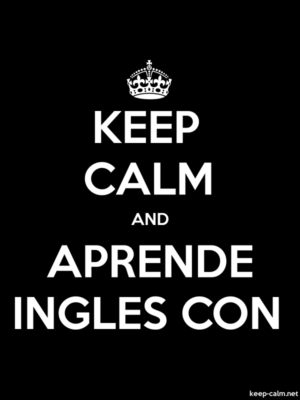 KEEP CALM AND APRENDE INGLES CON - white/black - Default (600x800)