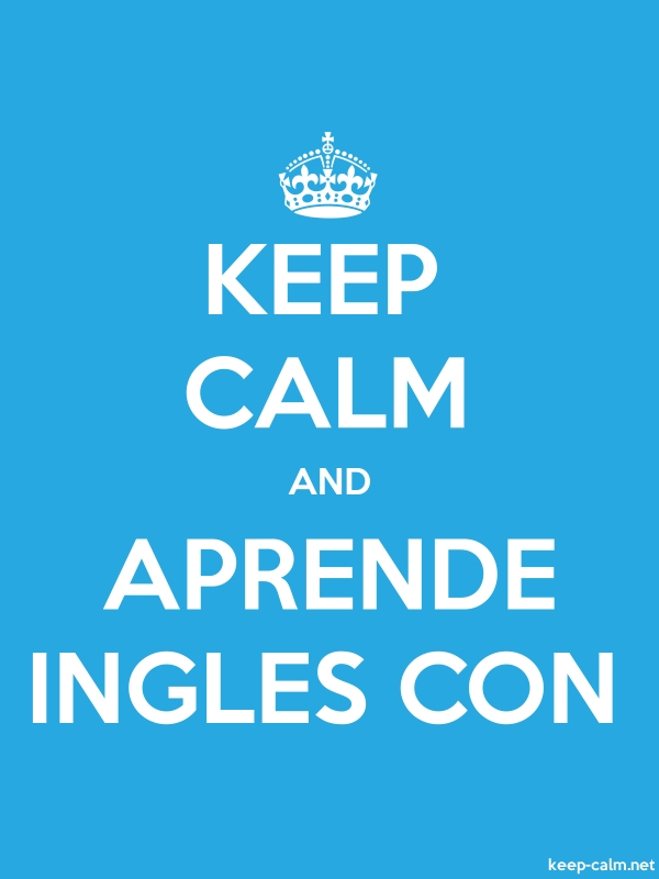 KEEP CALM AND APRENDE INGLES CON - white/blue - Default (600x800)