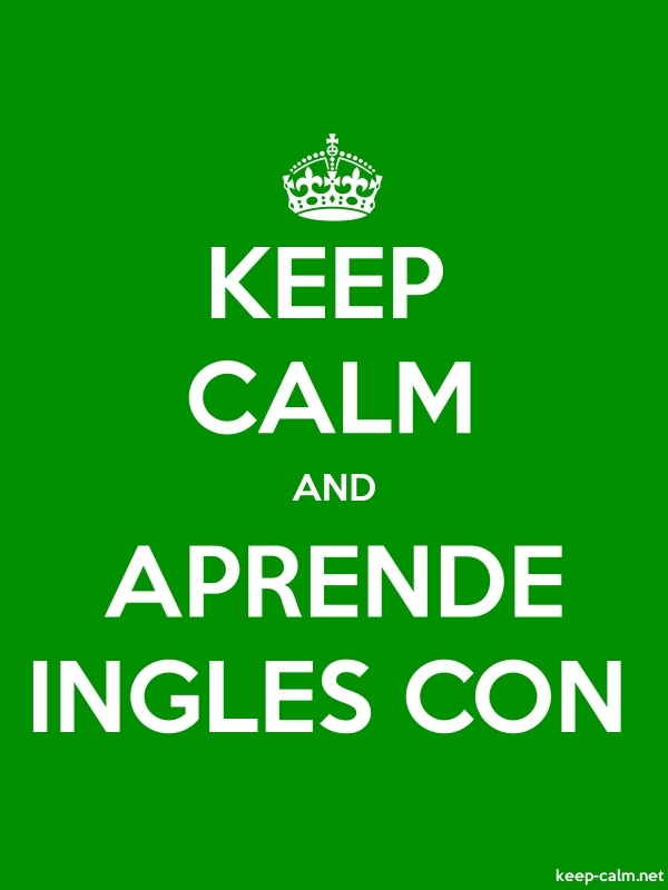KEEP CALM AND APRENDE INGLES CON - white/green - Default (600x800)