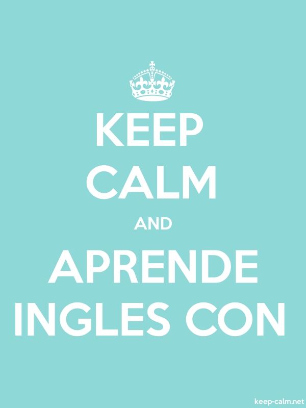 KEEP CALM AND APRENDE INGLES CON - white/lightblue - Default (600x800)