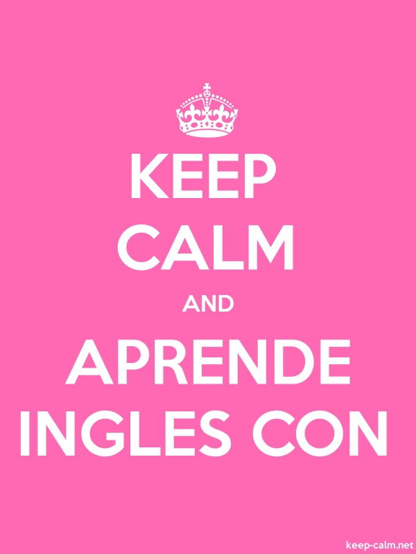 KEEP CALM AND APRENDE INGLES CON - white/pink - Default (600x800)