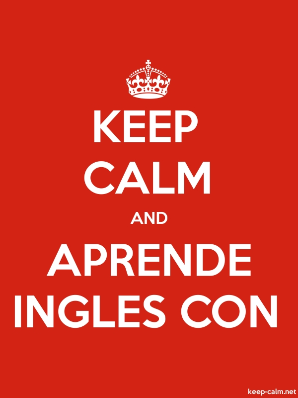 KEEP CALM AND APRENDE INGLES CON - white/red - Default (600x800)