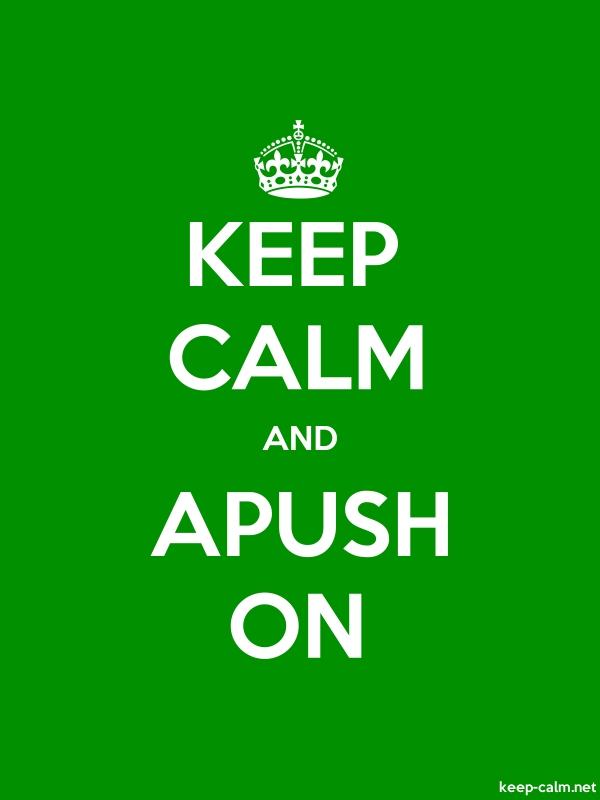 KEEP CALM AND APUSH ON - white/green - Default (600x800)