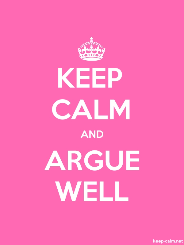 KEEP CALM AND ARGUE WELL - white/pink - Default (600x800)