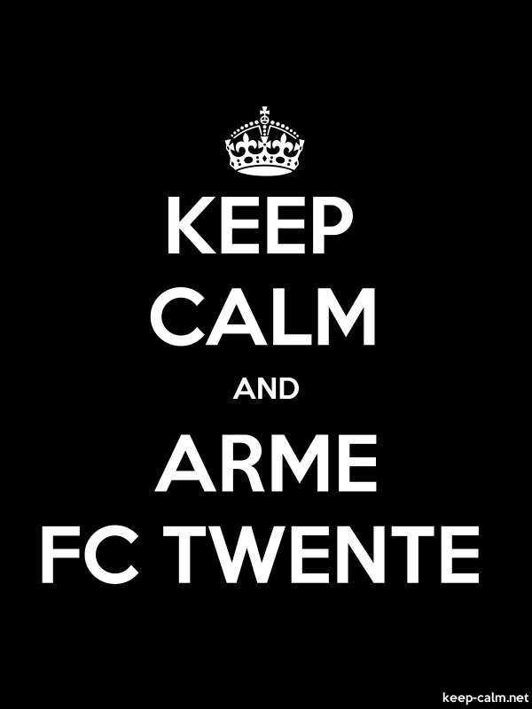 KEEP CALM AND ARME FC TWENTE - white/black - Default (600x800)