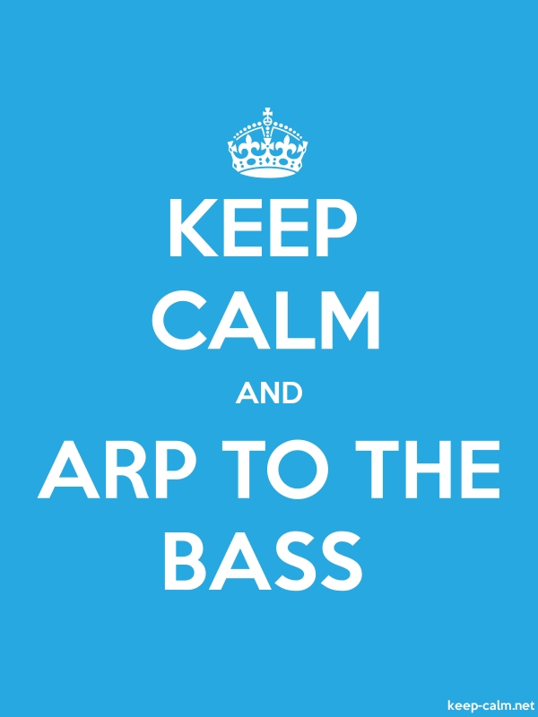 KEEP CALM AND ARP TO THE BASS - white/blue - Default (600x800)