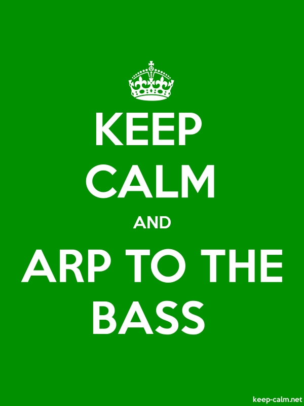 KEEP CALM AND ARP TO THE BASS - white/green - Default (600x800)