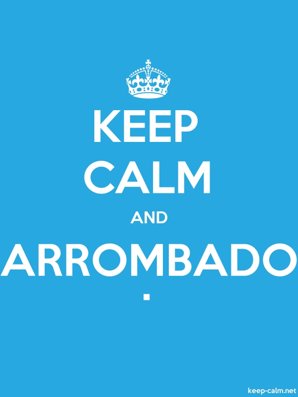 KEEP CALM AND ARROMBADO . - white/blue - Default (600x800)