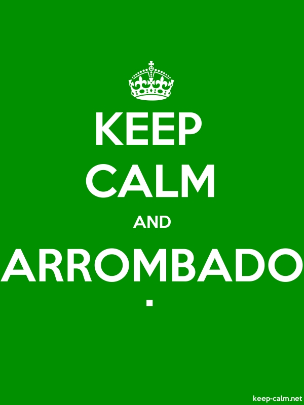 KEEP CALM AND ARROMBADO . - white/green - Default (600x800)