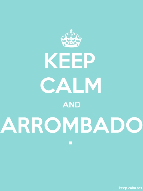 KEEP CALM AND ARROMBADO . - white/lightblue - Default (600x800)