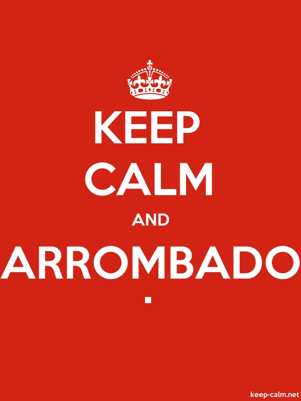 KEEP CALM AND ARROMBADO . - white/red - Default (600x800)
