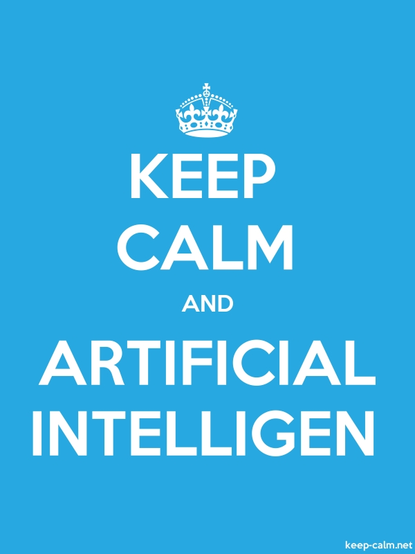 KEEP CALM AND ARTIFICIAL INTELLIGEN - white/blue - Default (600x800)