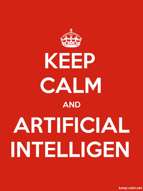 KEEP CALM AND ARTIFICIAL INTELLIGEN - white/red - Default (600x800)