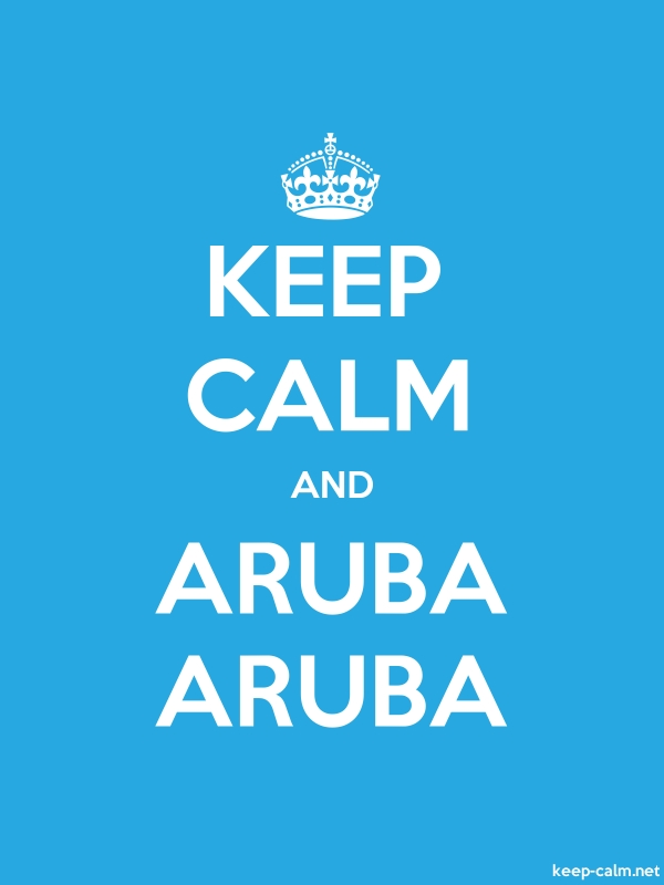 KEEP CALM AND ARUBA ARUBA - white/blue - Default (600x800)
