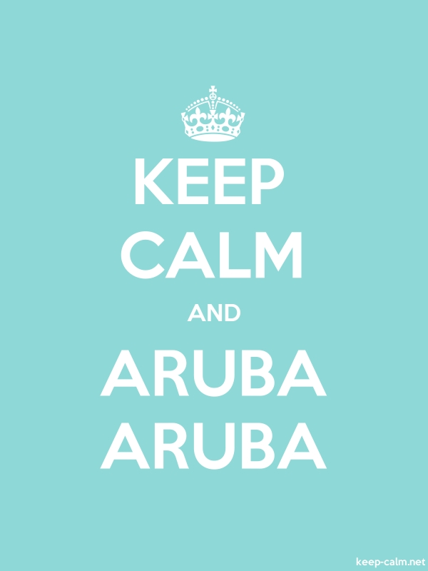 KEEP CALM AND ARUBA ARUBA - white/lightblue - Default (600x800)