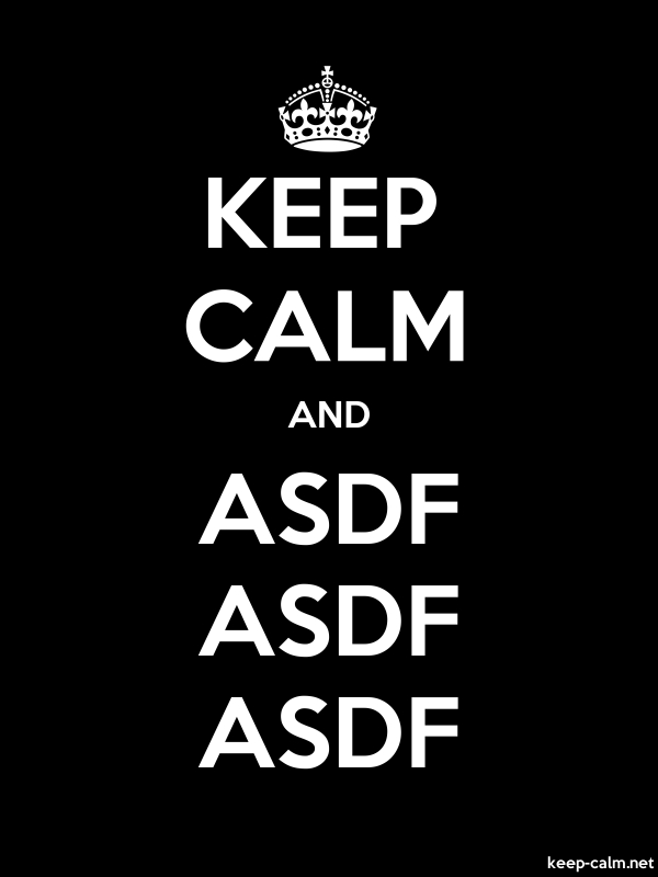KEEP CALM AND ASDF ASDF ASDF - white/black - Default (600x800)