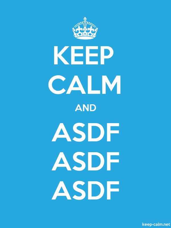KEEP CALM AND ASDF ASDF ASDF - white/blue - Default (600x800)