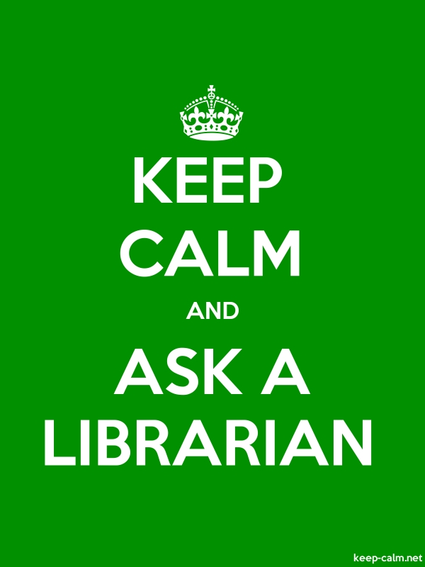 KEEP CALM AND ASK A LIBRARIAN - white/green - Default (600x800)