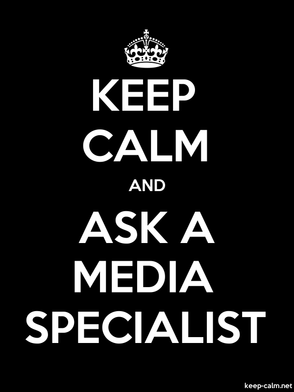 KEEP CALM AND ASK A MEDIA SPECIALIST - white/black - Default (600x800)