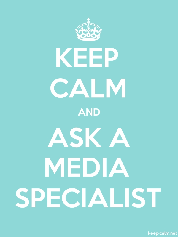 KEEP CALM AND ASK A MEDIA SPECIALIST - white/lightblue - Default (600x800)