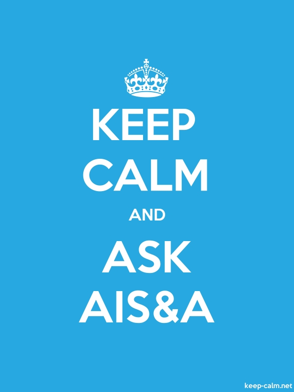 KEEP CALM AND ASK AIS&A - white/blue - Default (600x800)
