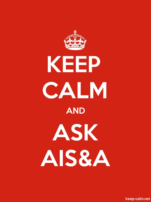 KEEP CALM AND ASK AIS&A - white/red - Default (600x800)