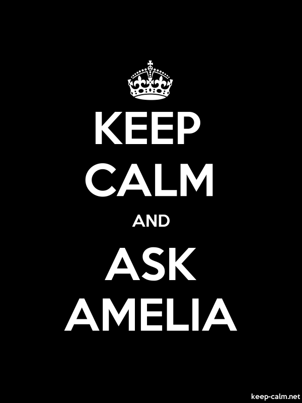 KEEP CALM AND ASK AMELIA - white/black - Default (600x800)