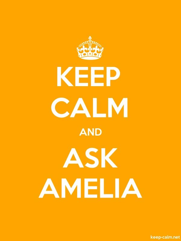 KEEP CALM AND ASK AMELIA - white/orange - Default (600x800)