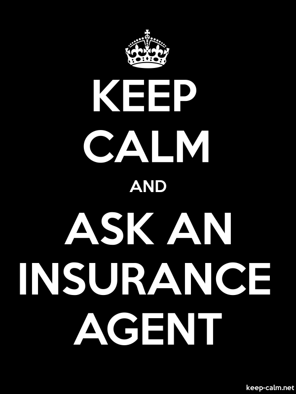 KEEP CALM AND ASK AN INSURANCE AGENT - white/black - Default (600x800)
