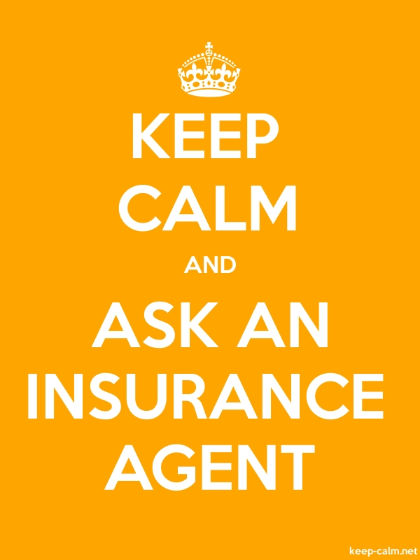 KEEP CALM AND ASK AN INSURANCE AGENT - white/orange - Default (600x800)