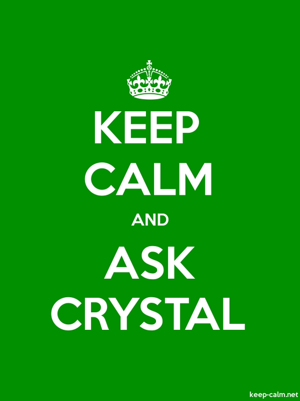 KEEP CALM AND ASK CRYSTAL - white/green - Default (600x800)