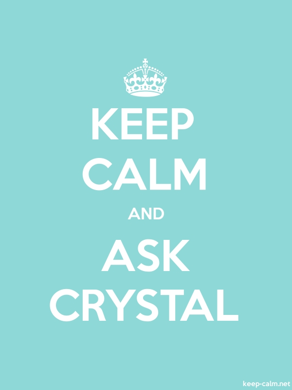 KEEP CALM AND ASK CRYSTAL - white/lightblue - Default (600x800)