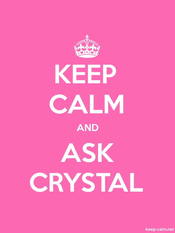 KEEP CALM AND ASK CRYSTAL - white/pink - Default (600x800)