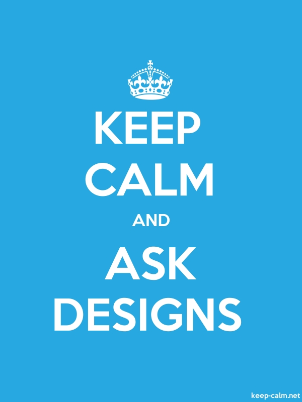 KEEP CALM AND ASK DESIGNS - white/blue - Default (600x800)