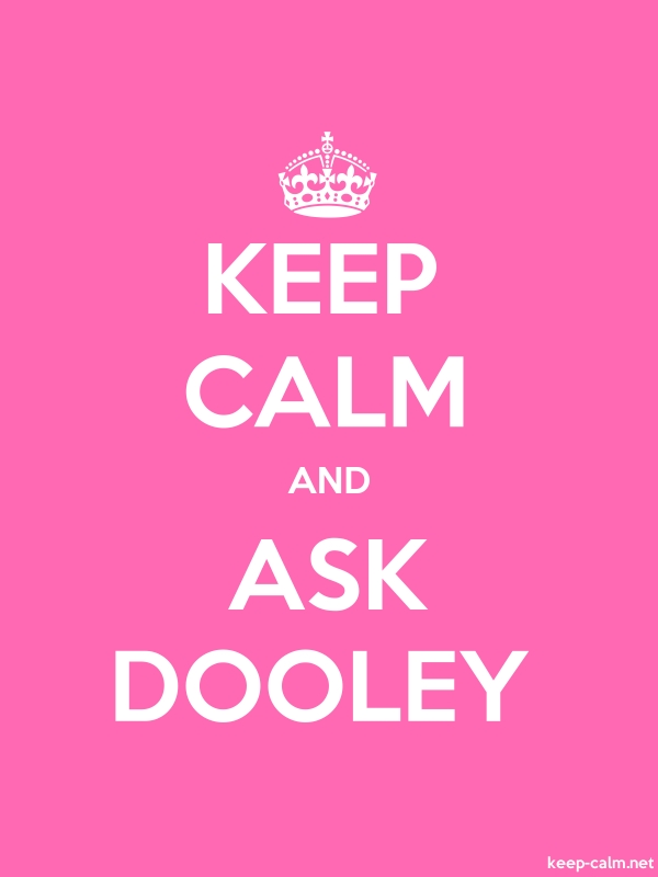 KEEP CALM AND ASK DOOLEY - white/pink - Default (600x800)