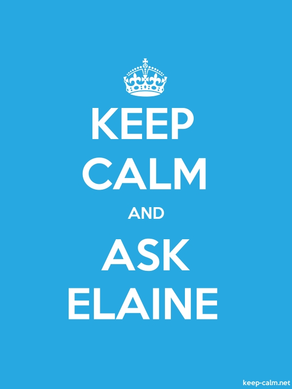 KEEP CALM AND ASK ELAINE - white/blue - Default (600x800)