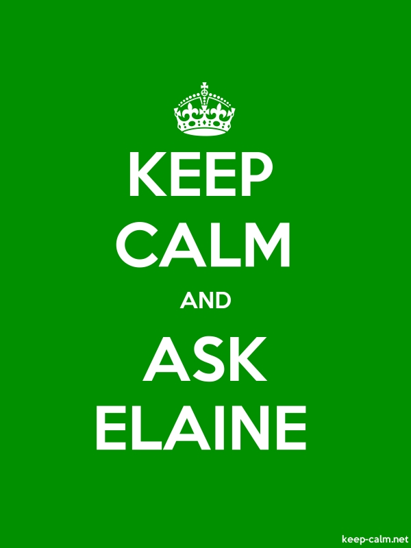 KEEP CALM AND ASK ELAINE - white/green - Default (600x800)
