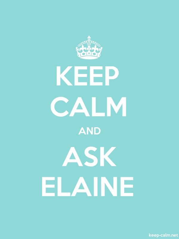 KEEP CALM AND ASK ELAINE - white/lightblue - Default (600x800)