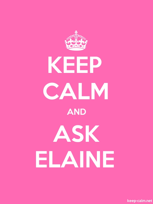 KEEP CALM AND ASK ELAINE - white/pink - Default (600x800)