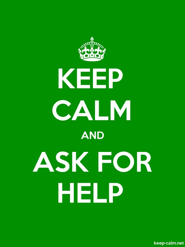 KEEP CALM AND ASK FOR HELP - white/green - Default (600x800)