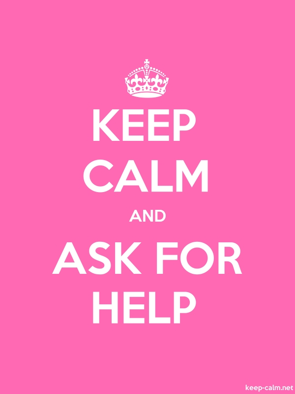 KEEP CALM AND ASK FOR HELP - white/pink - Default (600x800)