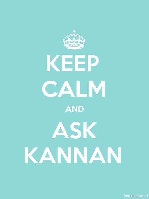 KEEP CALM AND ASK KANNAN - white/lightblue - Default (600x800)